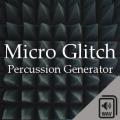 Micro Glitch Percussion Generator